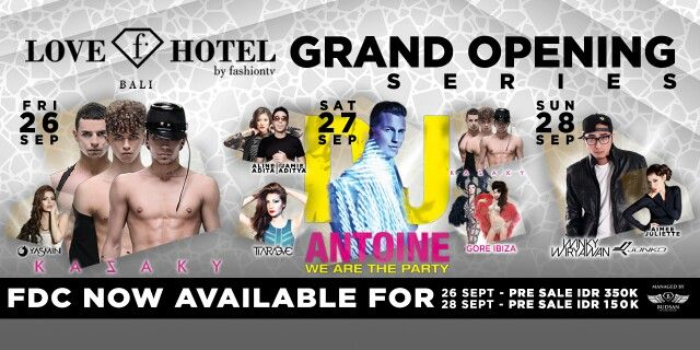 'GRAND OPENING SERIES' is now onsale! Special performance on 26 Sept with KAZAKY! Get your FDC now | pre sale 350K, on the spot 500K. Email us at info@lovefhotels.com #LoveFHotel #fashiontv #Bali #FashionLoveBar #GOLovefhotel