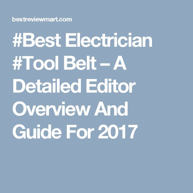 #Best Electrician #Tool Belt – A Detailed Editor Overview And Guide For 2017