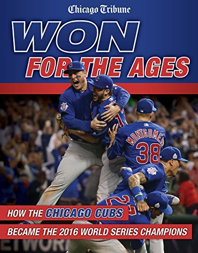 Won for the Ages: How the Chicago Cubs Became the 2016 Wo.