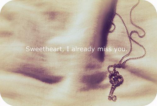 Sweetheart I Already Miss You