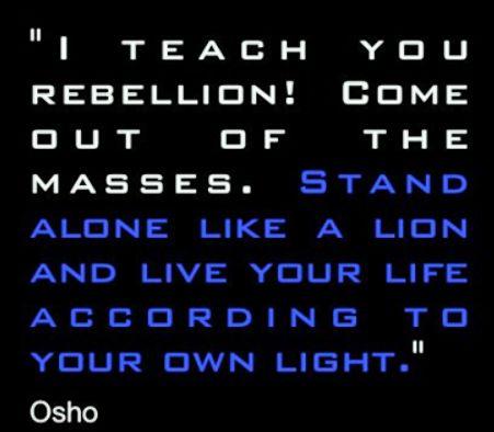 I teach you .... OSHO