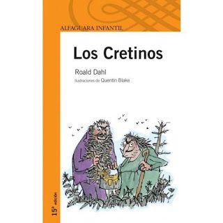 Los Cretinos. Roald Dahl.