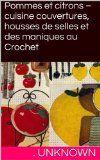 Pommes et citrons  cuisine couvertures housses de selles et des maniques au Crochet (French Edition) Reviews