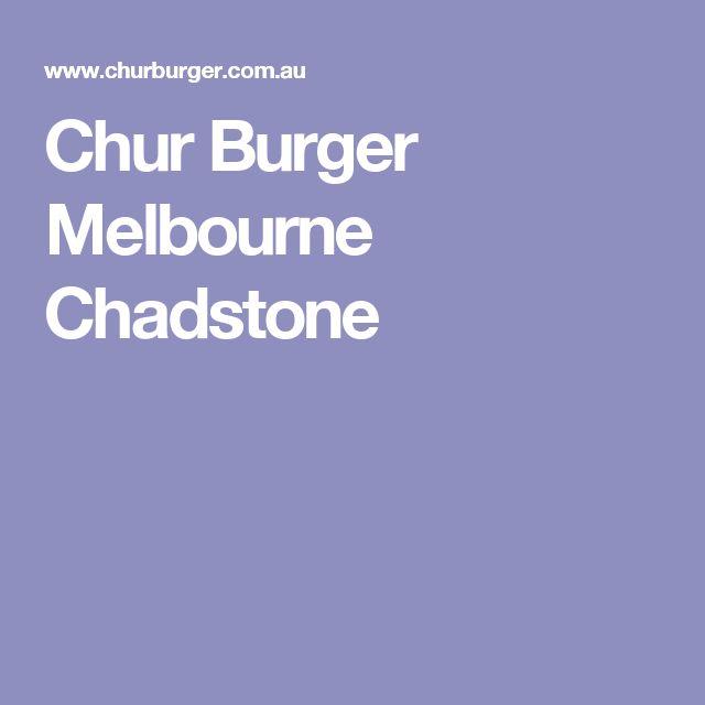 Chur Burger Melbourne Chadstone