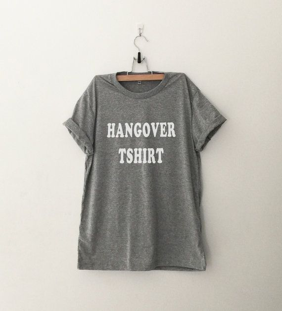 Hangover Tshirt • Sweatshirt • Clothes Casual Outift for • teens • movies • girls • women •. summer • fall • spring • winter • outfit ideas • hipster • dates • school • parties • Tumblr Teen Fashion Print Tee Shirt