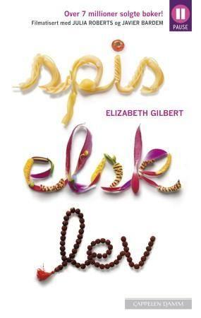 """""""Spis, elsk, lev - en personlig reise gjennom Italia, India og Indonesia"""" av Elizabeth Gilbert"""