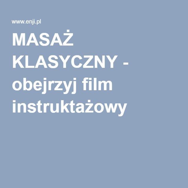 MASAŻ KLASYCZNY - obejrzyj film instruktażowy