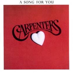 A Song for You - Carpenters : Songs, Reviews, Credits, Awards : AllMusic