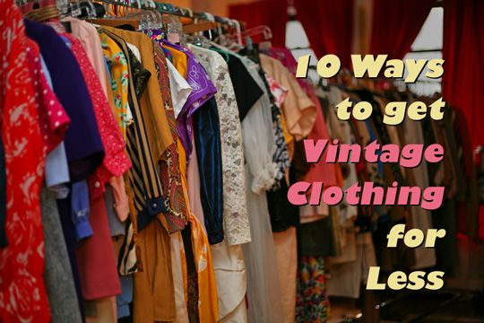 Want vintage clothing for less? Here's 10 ways to get: http://sammydvintage.com/vintage-style/cheap-vintage-clothing-buy/