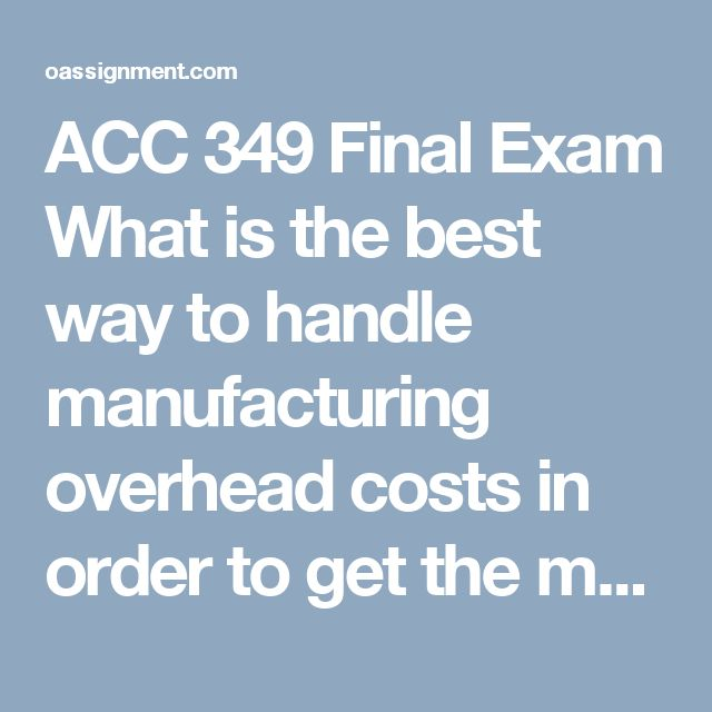 ACC 349 Final Exam  What is the best way to handle manufacturing overhead costs in order to get the most timely job cost information?  At the end of the year, manufacturing overhead has been over applied. What occurred to create this situation? Luca Company over applied manufacturing overhead during 2006. Which one of the following is part of the year end entry to dispose of the over applied amount assuming the amount is material Which of the following would be accounted for using a job…