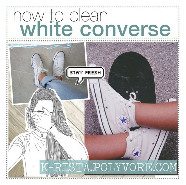 07 how to clean white converse by ruelle tips liked on for How to clean white dress shirts