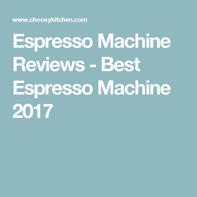 Espresso Machine Reviews - Best Espresso Machine 2017
