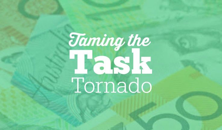 taming the task tornado