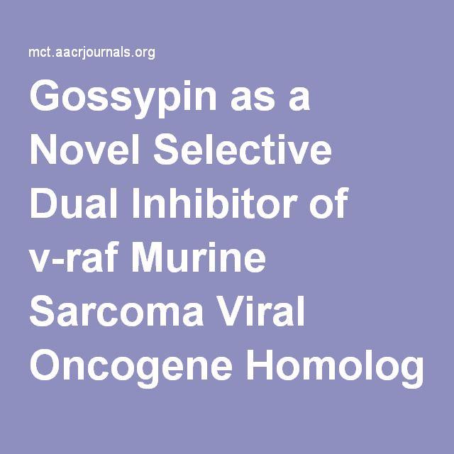 Gossypin as a Novel Selective Dual Inhibitor of v-raf Murine Sarcoma Viral Oncogene Homolog B1 and Cyclin-Dependent Kinase 4 for Melanoma