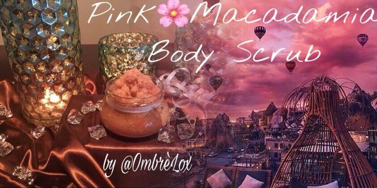 PINK MACADAMIA BODY SCRUB by @OmbrèLox - Mercari: BUY & SELL THINGS YOU LOVE