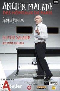 """THEATRE """"Ancien malade des hôpitaux de Paris"""" de Olivier Saladin (texte: Daniel Penac) au théâtre de l'atelier"""