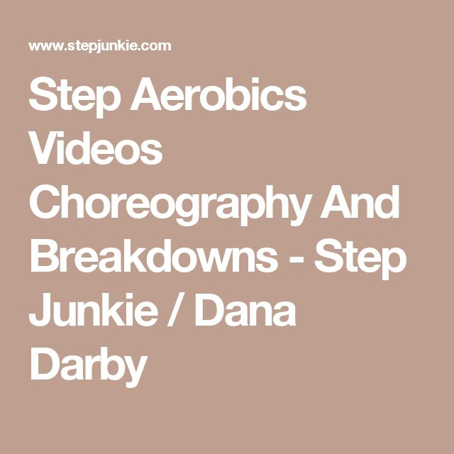 Step Aerobics Videos Choreography And Breakdowns - Step Junkie / Dana Darby