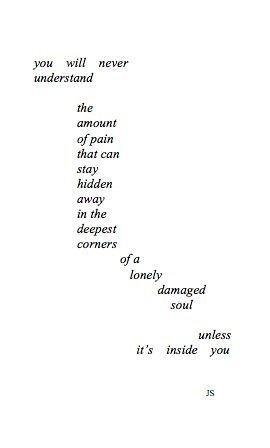 The deepest corners of a lonely damaged soul.