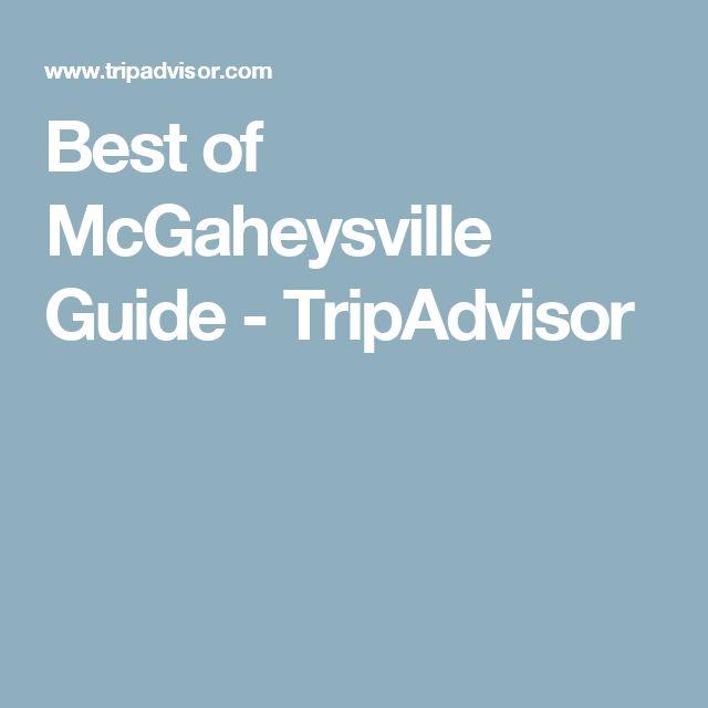 Best of McGaheysville Guide - TripAdvisor