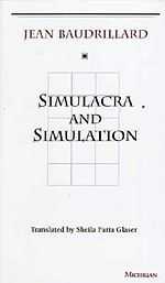 Simulacra and Simulation is most known for its discussion of symbols, signs, and how they relate to contemporaneity. Baudrillard claims that our current society has replaced all reality and meaning with symbols and signs, and that human experience is of a simulation of reality.