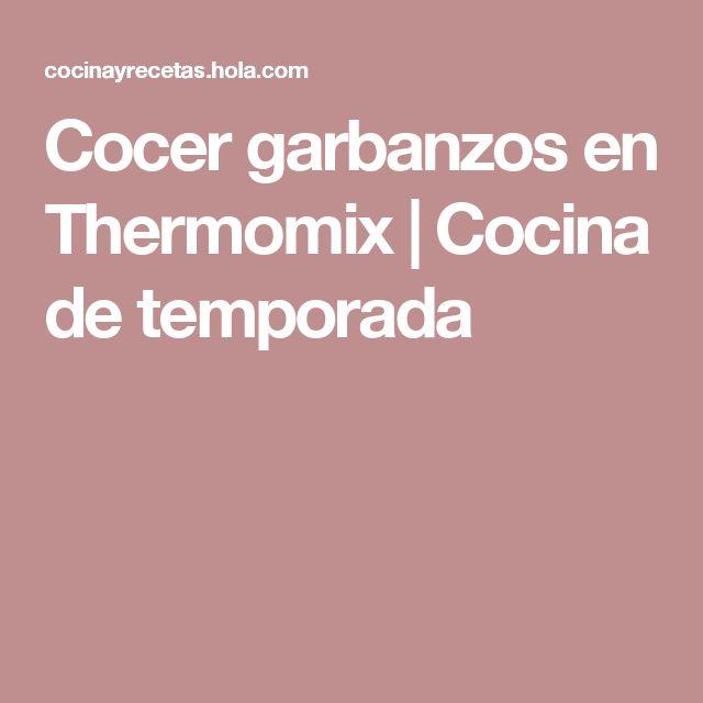 Cocer garbanzos en Thermomix | Cocina de temporada
