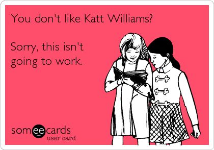 You don't like Katt Williams? Sorry, this isn't going to work.
