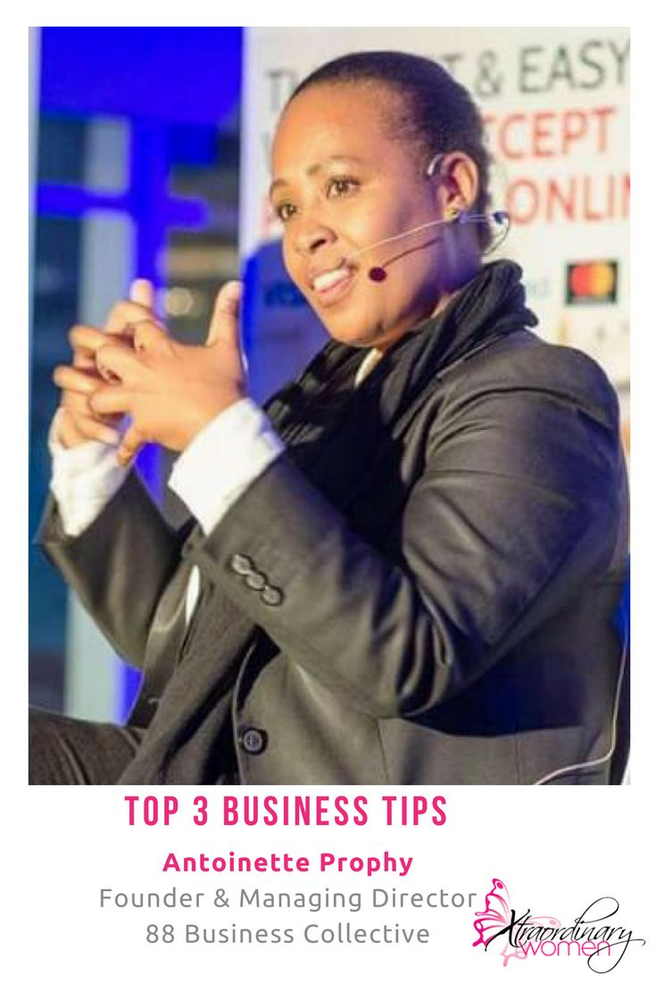 Top 3 Business Tips from our Xtraordinary Woman of the Month Antoinette Prophy - Founder & Managing Director: 88 Business Collective