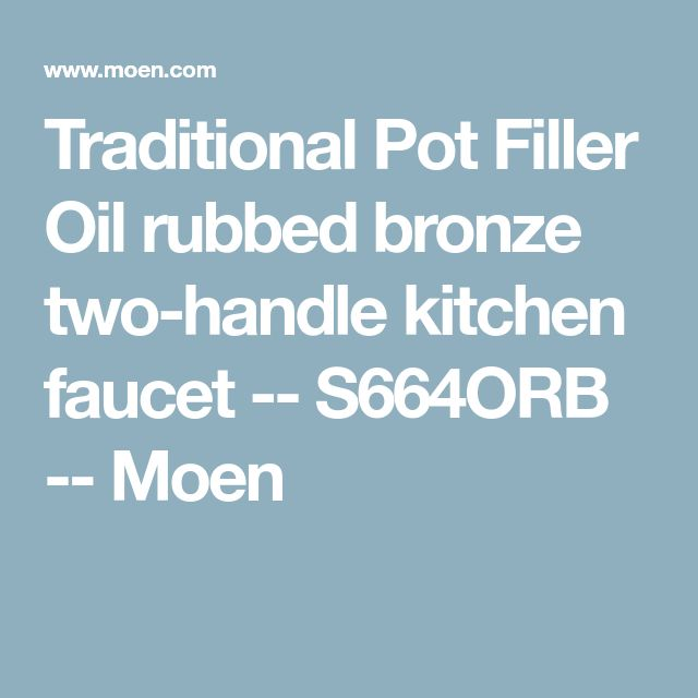 Traditional Pot Filler Oil rubbed bronze two-handle kitchen faucet -- S664ORB -- Moen