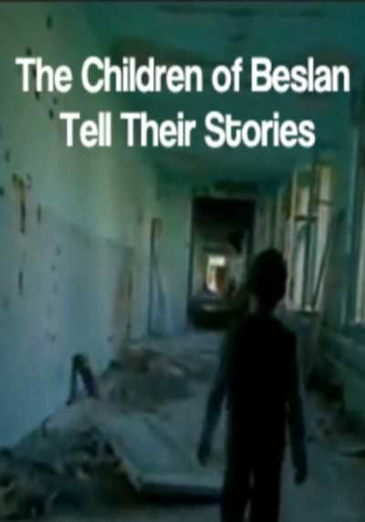 """The documentary """"Children of Beslan"""" is about a violent takeover of a school in"""