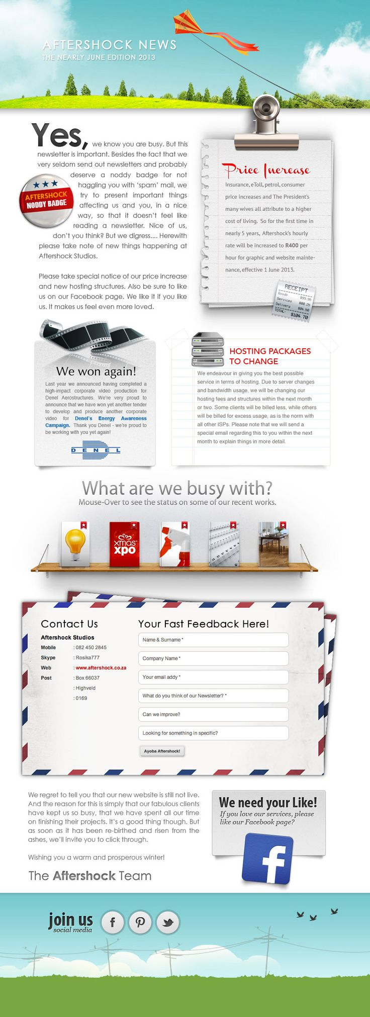 In May 2013, we created a newsletter for our clients with an online form. A single graphic with a click through was distributed to our clients.