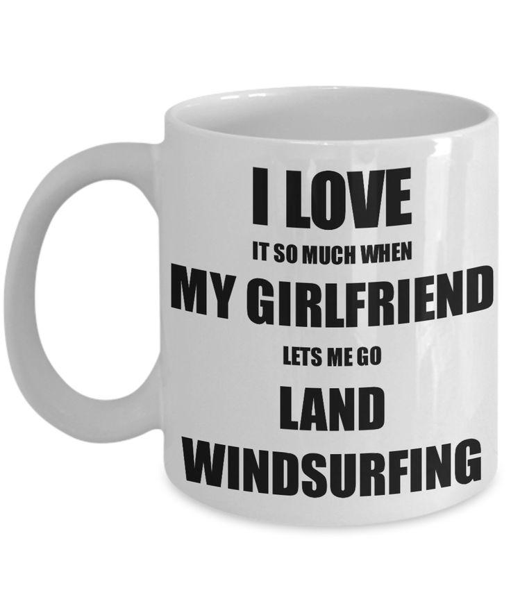 Land Windsurfing Mug Funny Gift Idea For Boyfriend I Love It When My Girlfriend Lets Me Novelty Gag Sport Lover Joke Coffee Tea Cup