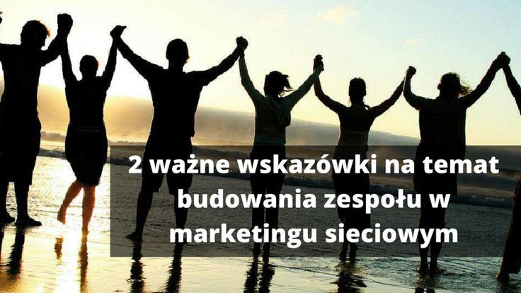 2 ważne wskazówki na temat budowania zespołu w marketingu sieciowym: http://blog.swiatlyebiznes.pl/2-wazne-wskazowki-na-temat-budowania-zespolu-w-marketingu-sieciowym/