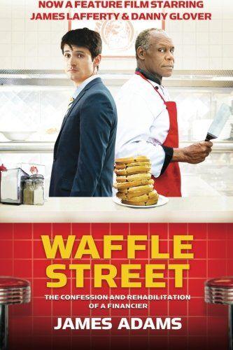 Waffle Street: The Confession and Rehabilitation of a Fin... https://www.amazon.com/dp/1937458717/ref=cm_sw_r_pi_dp_x_e8h6xbX1V49NQ