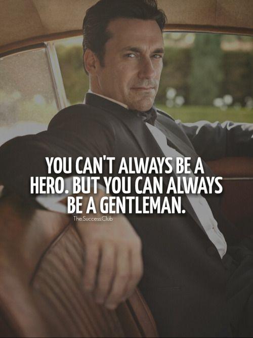 You cant always be a hero. But you can always be a Gentleman. . . . . . der Blog für den Gentleman - www.thegentlemanclub.de/blog