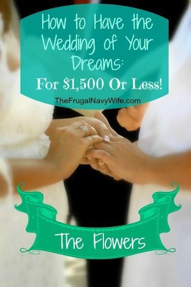 Wedding Week: The Flowers - These Tips Will Help You Save Money on Your Wedding Flowers! - The Frugal Navy Wife