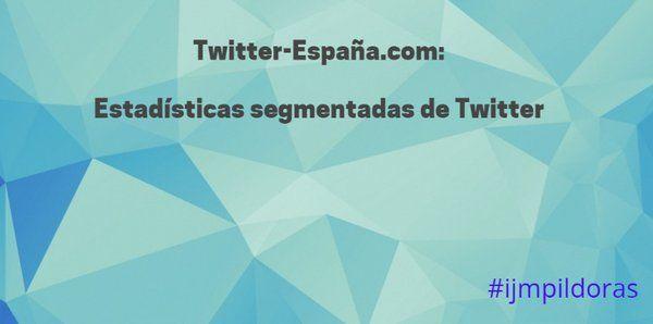 Echa una ojeada a estas estadísticas sobre Twitter en España #ijmpildoras