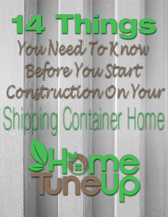 14 Things To Know Before You Start Construction On Your Container Home