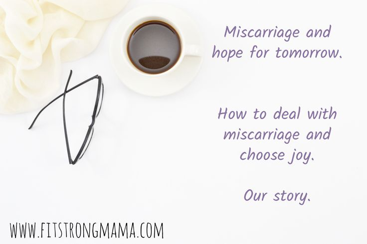 Miscarriage and loss and how I dealt with it.
