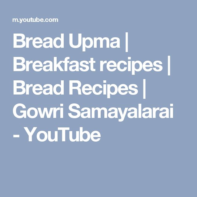 Bread Upma | Breakfast recipes | Bread Recipes | Gowri Samayalarai - YouTube