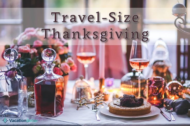 Not sure how to fit an entire Thanksgiving feast into your vacation meal plan? We've got a list of travel-sized, quick-prep recipes that might help!   VacationBetter.org