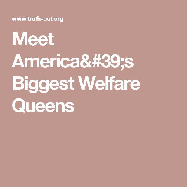 Meet America's Biggest Welfare Queens