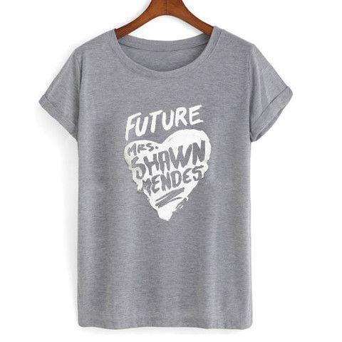 future mrs shawn mendes T shirt #tshirt #shirt #clothing #cloth #tee #graphictee #funnyshirt