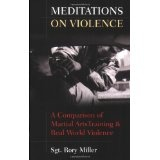 Meditations on Violence: A Comparison of Martial Arts Training & Real World Violence (Paperback)By Rory Miller