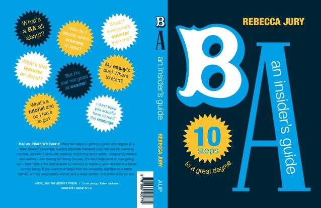 BA: an insider's guide for Auckland University Press, by Studio Kalee Jackson www.kaleejackson.com