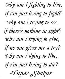 Tupac Shakur why am i dying to live
