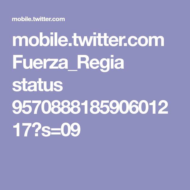mobile.twitter.com Fuerza_Regia status 957088818590601217?s=09