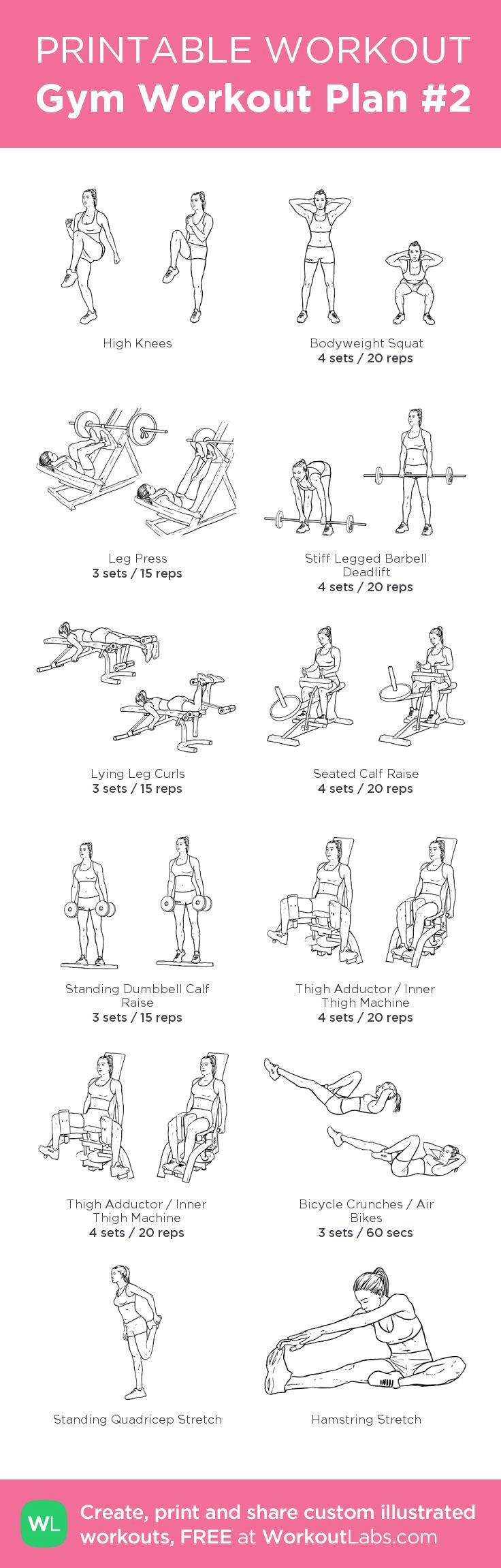 Gym Workout Plan #2: Legs. Instead of high knees do 5 warm up on treadmill, and at the end replace the abs with 10 HIIT on stationary bike followed by 5 low intensity for cool down before stretching. my custom printable workout by @WorkoutLabs #workoutlabs #customworkout - Fitness For Life