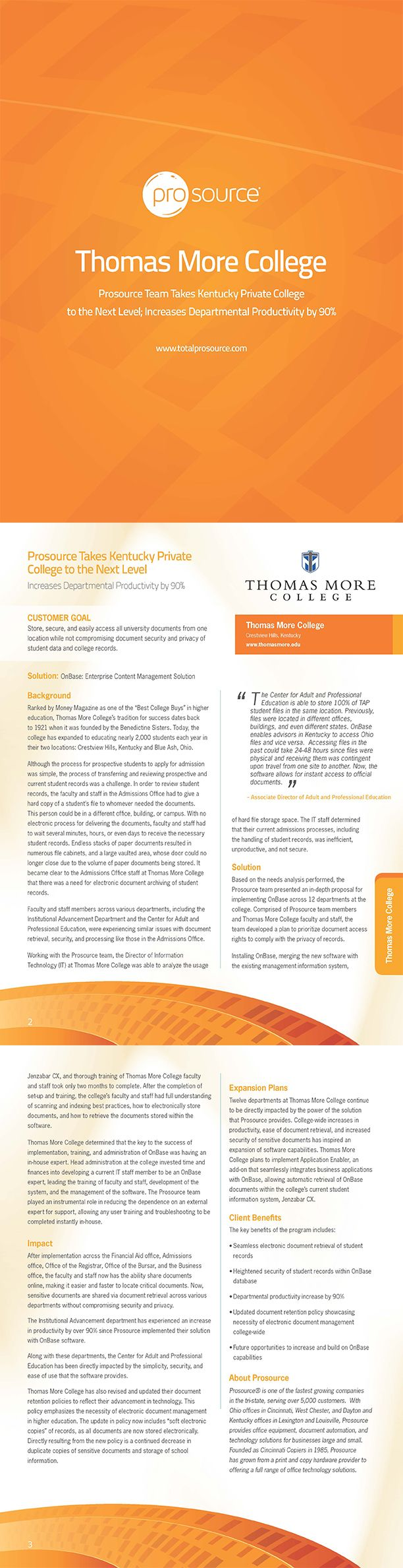 Prosource team increased departmental #productivity by 90% at Thomas More College by converting endless stacks of paper #documents and multiple file cabinets filled with student records into one, seamless system of #electronic documents. #workflow   #software  #OnBase