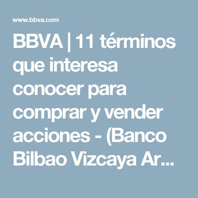 BBVA | 11 términos que interesa conocer para comprar y vender acciones - (Banco Bilbao Vizcaya Argentaria)