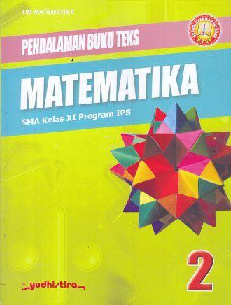 Pendalaman Buku Teks – Matematika – SMA Kelas XI Program IPS – Tim Matematika